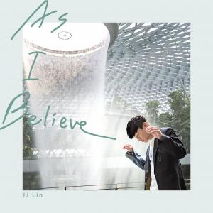林俊杰新歌《As I Believe》